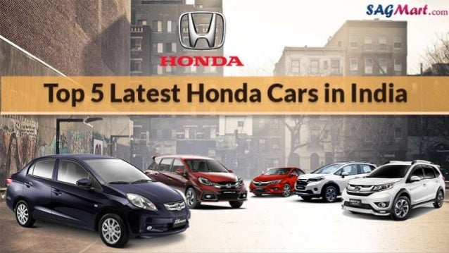 Get The Information Of New Honda Cars In India INFORMATION PROVIDED BY SAGMART