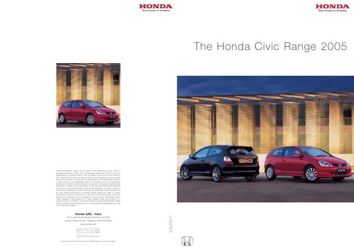 The Honda Civic Range 2005     These specification details do not apply to any particular product which is supplied or off...