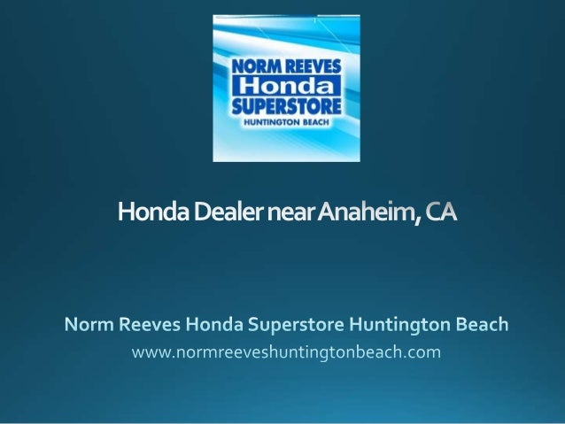 Norm Reeves California Honda Dealer selling new and used vehicles to Southern California. Stop by our lot today in Hunting...