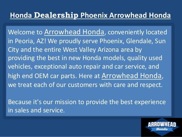 Honda Dealership Phoenix Arrowhead Honda Welcome To Arrowhead Honda,  Conveniently Located In Peoria, ...