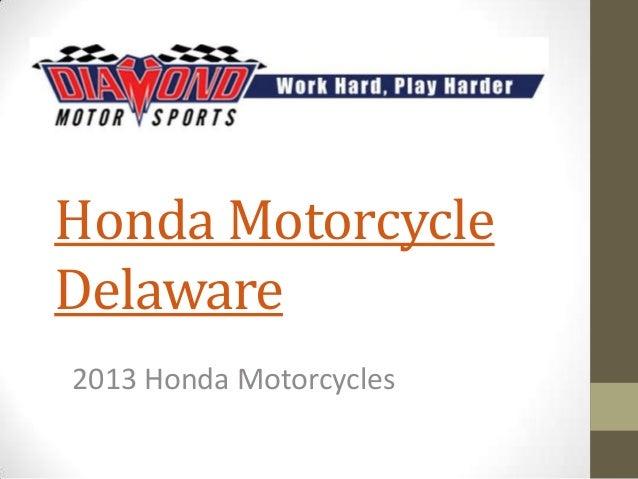 Honda MotorcycleDelaware2013 Honda Motorcycles