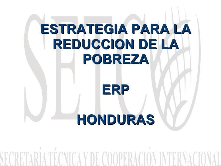 ESTRATEGIA PARA LA REDUCCION DE LA POBREZA ERP HONDURAS
