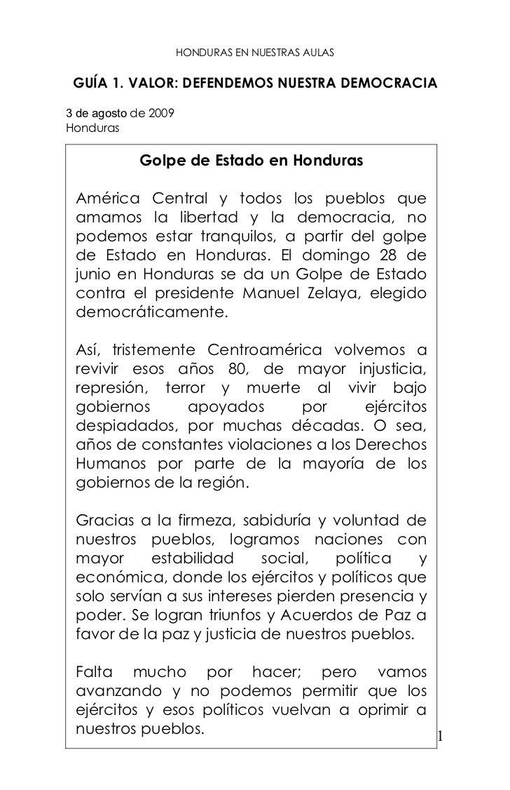 HONDURAS EN NUESTRAS AULAS GUÍA 1. VALOR: DEFENDEMOS NUESTRA DEMOCRACIA3 de agosto de 2009Honduras            Golpe de Est...