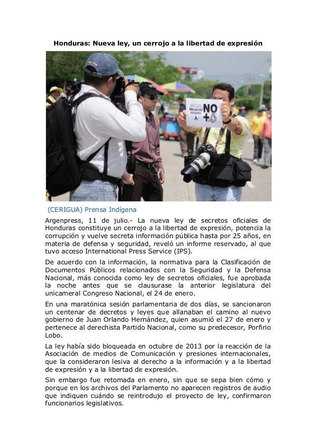 Honduras: Nueva ley, un cerrojo a la libertad de expresión (CERIGUA) Prensa Indígena Argenpress, 11 de julio.- La nueva le...