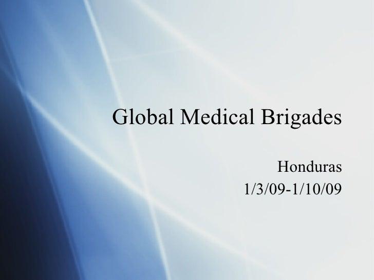 Global Medical Brigades Honduras 1/3/09-1/10/09
