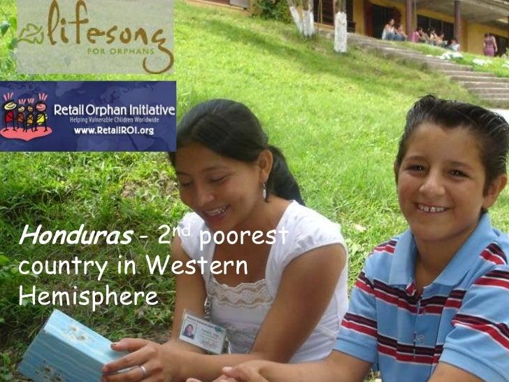 Honduras - 2nd poorest country in Western Hemisphere<br />
