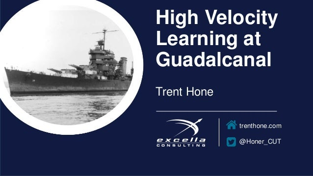 trenthone.com @Honer_CUT High Velocity Learning at Guadalcanal Trent Hone