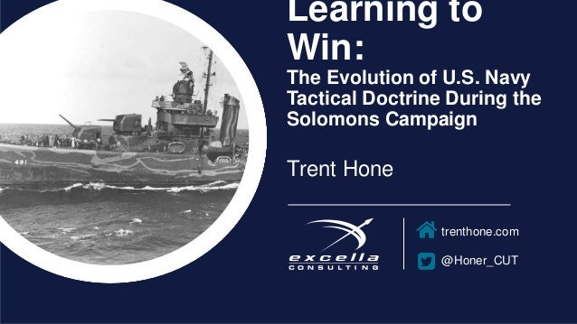 trenthone.com @Honer_CUT Learning to Win: The Evolution of U.S. Navy Tactical Doctrine During the Solomons Campaign Trent ...
