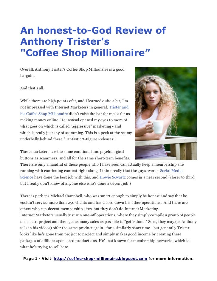 "An honest-to-God Review ofAnthony Tristers""Coffee Shop Millionaire""Overall, Anthony Tristers Coffee Shop Millionaire is a ..."