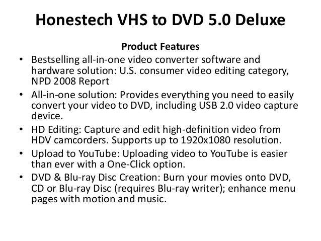 Honestech VHS to DVD 5.0 DeluxeProduct Features• Bestselling all-in-one video converter software andhardware solution: U.S...