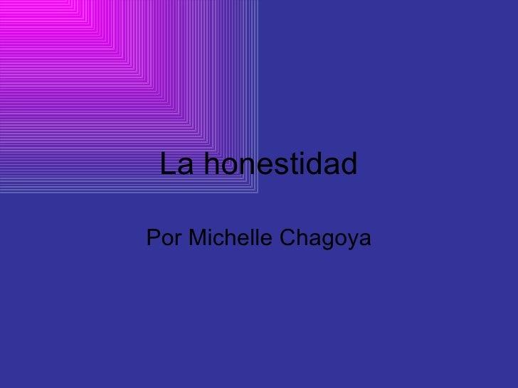 La honestidad Por Michelle Chagoya