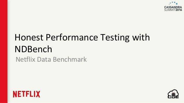 Honest Performance Testing with NDBench Netflix Data Benchmark