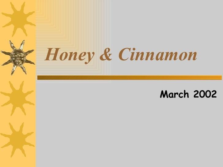 Honey & Cinnamon March 2002