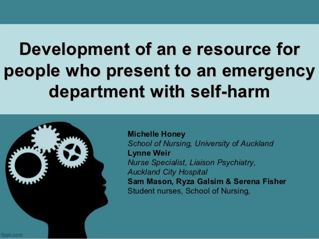 Development of an e resource forpeople who present to an emergency     department with self-harm             Michelle Hone...