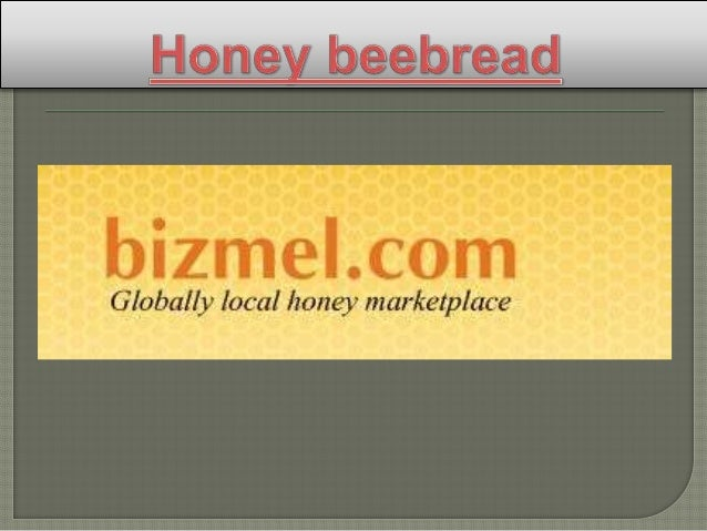 Bizmal.com is Globally Local Honey  marketplace like Honey beebread, Bee  bread for sale, Organic honey market, Bee  bread...