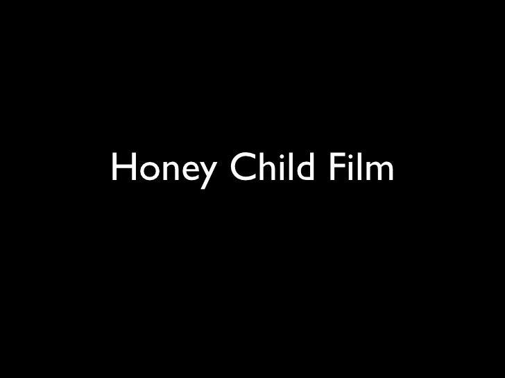 Honey Child Film