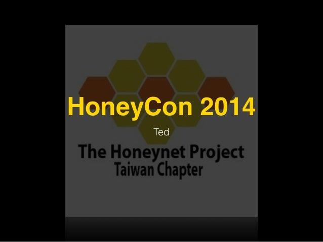 HoneyCon 2014 Ted