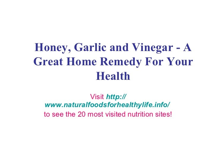 Honey, Garlic and Vinegar - A Great Home Remedy For Your Health Visit  http:// www.naturalfoodsforhealthylife.info /   to ...
