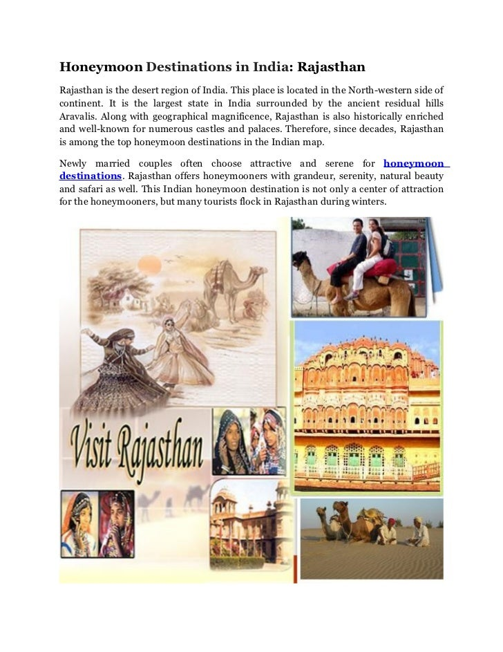 Honeymoon Destinations in India: RajasthanRajasthan is the desert region of India. This place is located in the North-west...