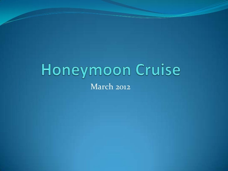 Honeymoon Cruise<br />March 2012<br />