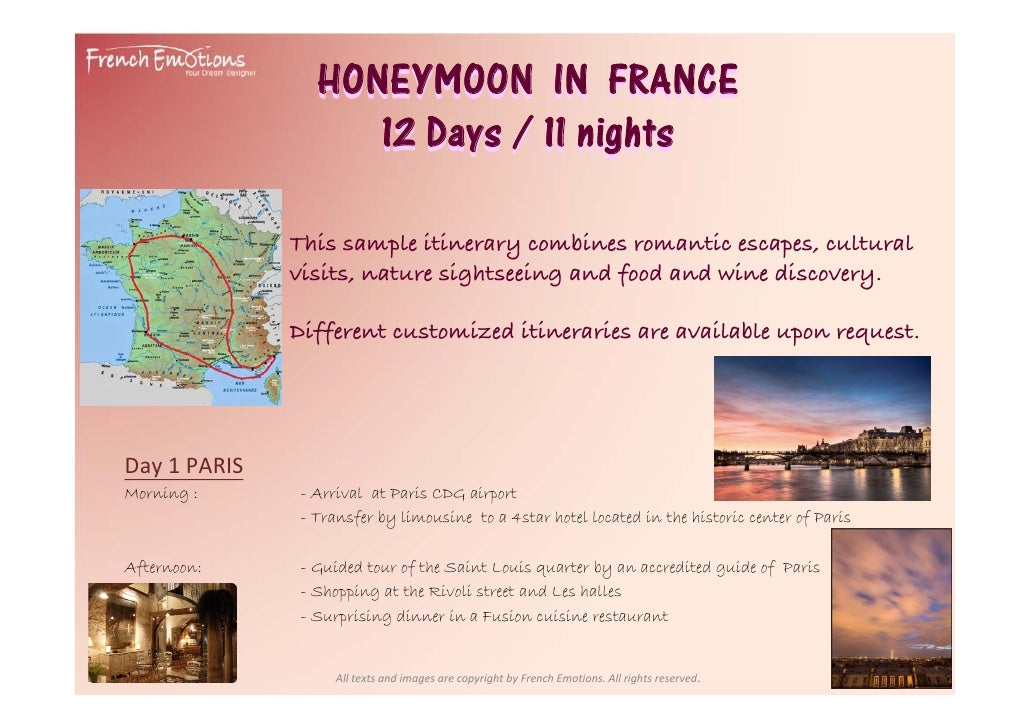HONEYMOON IN FRANCE                      12 Days / 11 nights                 This sample itinerary combines romantic escap...