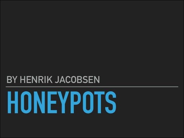 HONEYPOTS BY HENRIK JACOBSEN