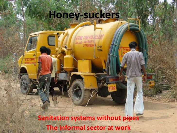 Honey-suckersSanitation systems without pipes  The informal sector at work