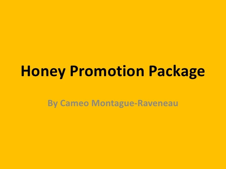 Honey Promotion Package   By Cameo Montague-Raveneau
