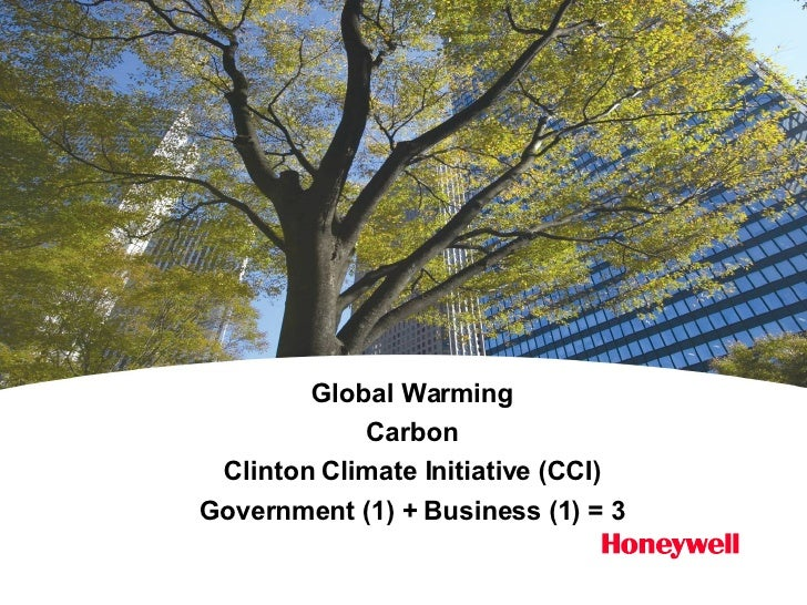 Global Warming Carbon Clinton Climate Initiative (CCI) Government (1) + Business (1) = 3