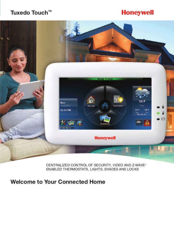 Tuxedo Touch™           CENTRALIZED CONTROL OF SECURITY, VIDEO AND Z-WAVE®           ENABLED THERMOSTATS, LIGHTS, SHADES A...