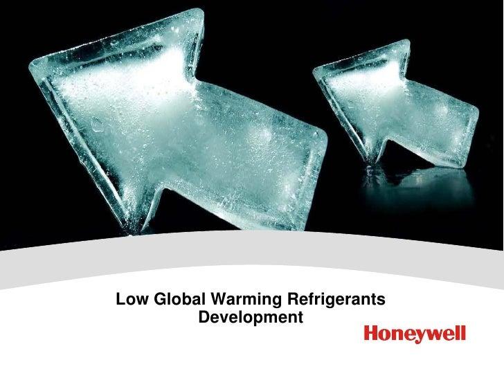 Low Global Warming Refrigerants         Development       2006 Specialty Materials Senior Leadership Meeting