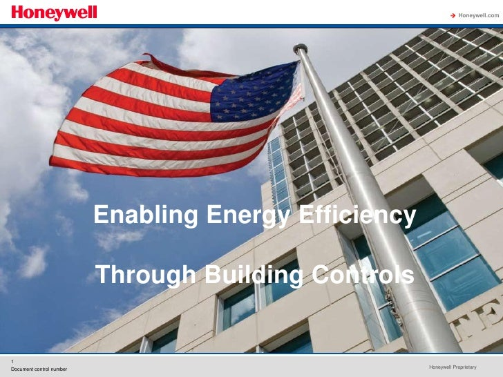  Honeywell.com                               Enabling Energy Efficiency                            Through Building Contr...