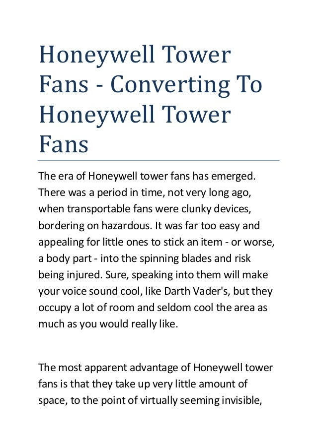 Honeywell Tower Fans - Converting To Honeywell Tower Fans The era of Honeywell tower fans has emerged. There was a period ...