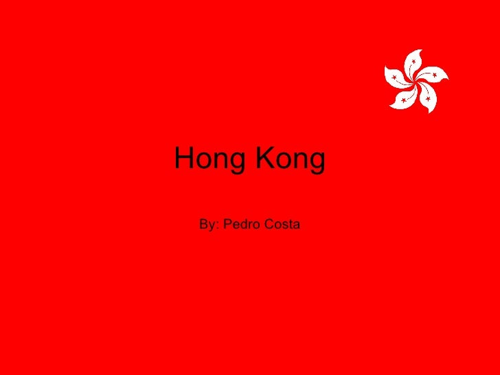 Hong Kong By: Pedro Costa