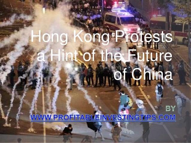 Hong Kong Protests  a Hint of the Future  of China