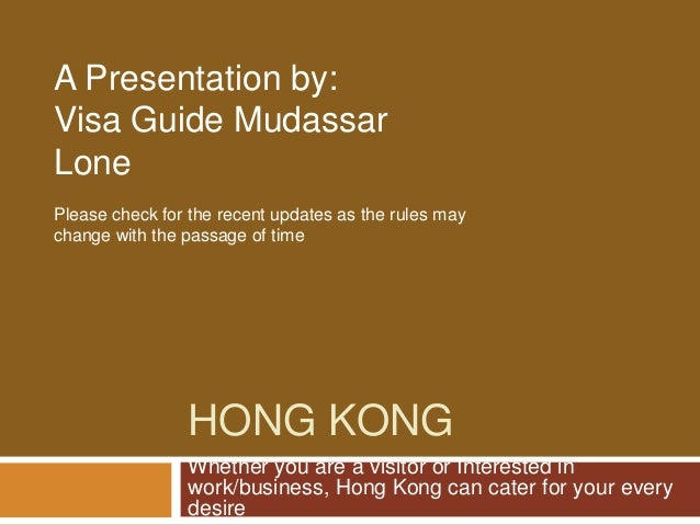 A Presentation by:Visa Guide MudassarLonePlease check for the recent updates as the rules maychange with the passage of ti...
