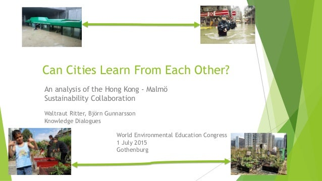 An analysis of the Hong Kong - Malmö Sustainability Collaboration Waltraut Ritter, Björn Gunnarsson Knowledge Dialogues Wo...