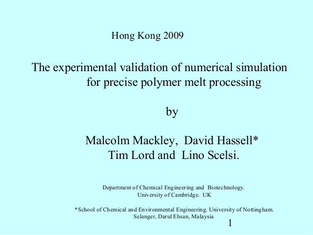Hong Kong 2009The experimental validation of numerical simulation          for precise polymer melt processing            ...