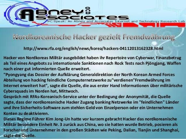 http://www.rfa.org/english/news/korea/hackers-04112013162328.htmlHacker von Nordkoreas Militär ausgebildet haben ihr Reper...