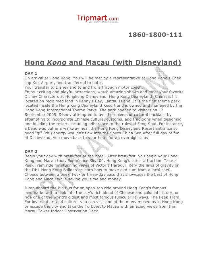 1860-1800-111Hong Kong and Macau (with Disneyland)DAY 1On arrival at Hong Kong, You will be met by a representative at Hon...