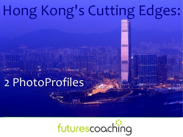Hong Kong's Cutting Edges: 2 PhotoProfiles