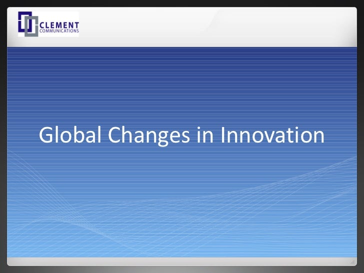 Global Changes in Innovation