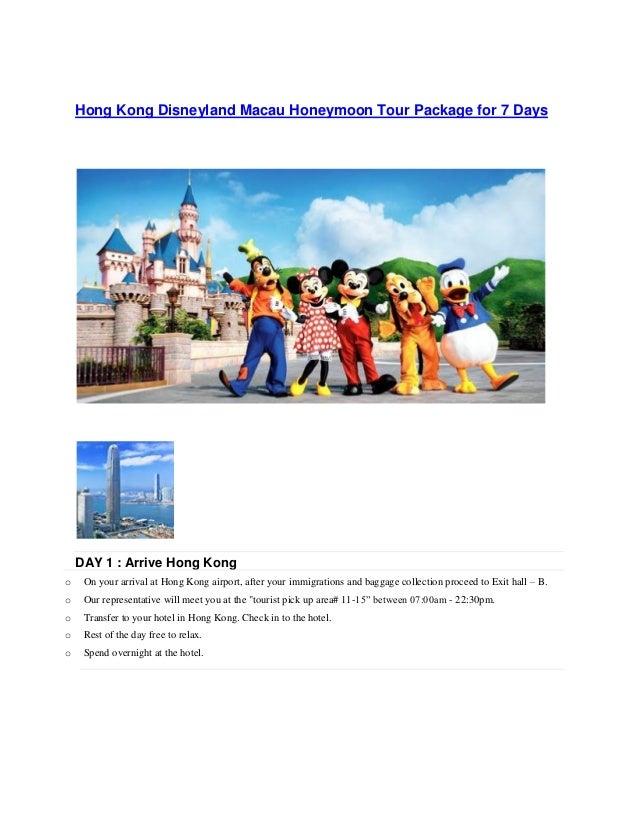 Hong Kong Disneyland Macau Honeymoon Tour Package for 7 Days DAY 1 : Arrive Hong Kong o On your arrival at Hong Kong airpo...