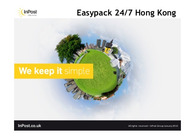 Easypack 24/7 Hong Kong           All	  rights	  	  reserved	  –	  InPost	  Group	  January	  2013