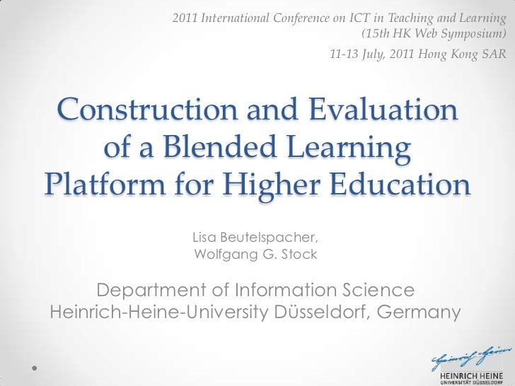 Construction and Evaluation of a Blended Learning Platform for Higher Education<br />Lisa Beutelspacher, <br />Wolfgang G....