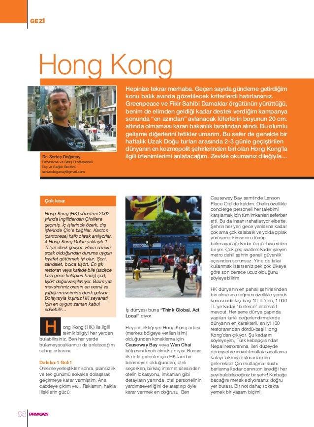 GEZ‹  Hong Kong  Dr. Sertaç Do¤anay  Hepinize tekrar merhaba. Geçen say›da gündeme getirdi¤im konu bal›k av›nda gözetilece...