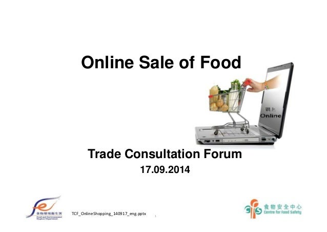 Online Sale of Food  Trade Consultation Forum  17.09.2014  1 TCF_OnlineShopping_140917_eng.pptx