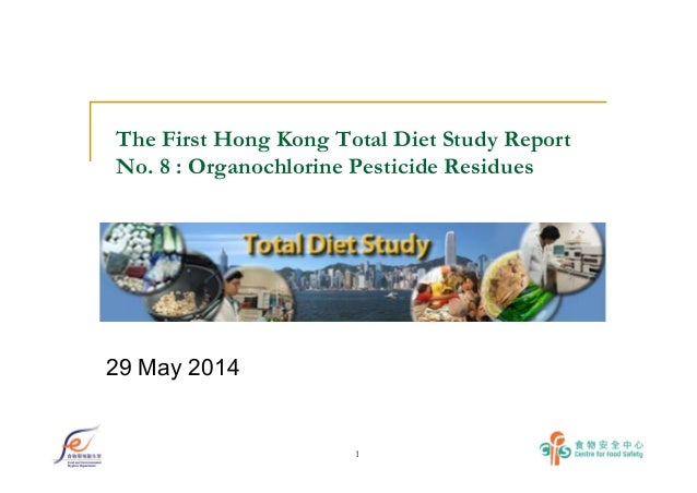 1 The First Hong Kong Total Diet Study Report No. 8 : Organochlorine Pesticide Residues 29 May 2014