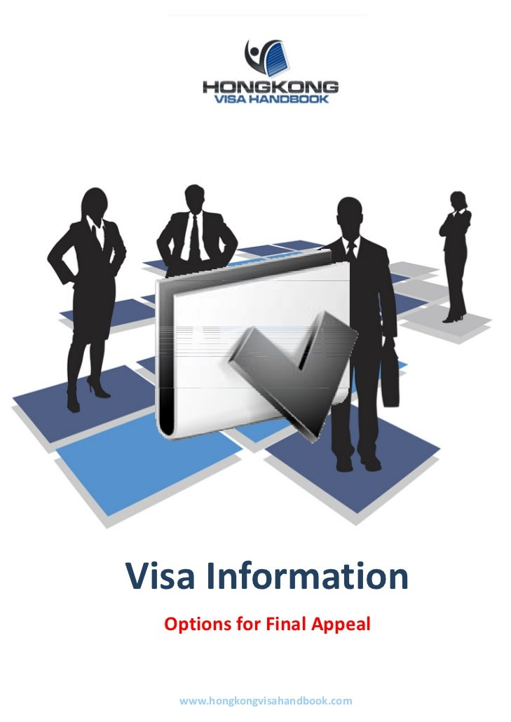 Visa Information   Options for Final Appeal    www.hongkongvisahandbook.com