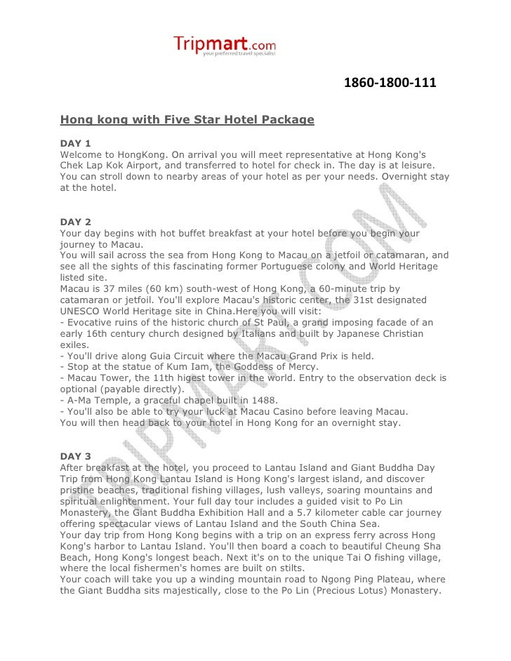 1860-1800-111Hong kong with Five Star Hotel PackageDAY 1Welcome to HongKong. On arrival you will meet representative at Ho...